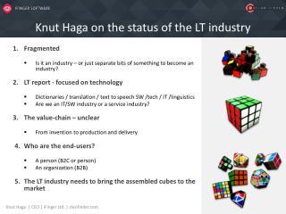 Knut Haga  on the  status  of the  LT  industry