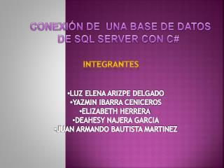 CONEXIÓN DE  UNA BASE DE DATOS DE SQL SERVER CON C#