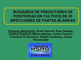 BUSQUEDA DE PREDICTORES DE POSITIVIDAD EN CULTIVOS DE 25 INFECCIONES DE PARTES BLANDAS