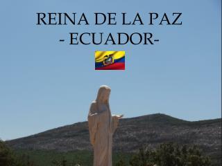 REINA DE LA PAZ  - ECUADOR-