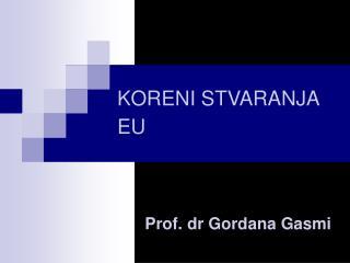 KORENI STVARANJA EU