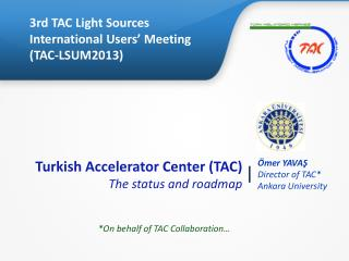 Turkish Accelerator Center (TAC)  The status and roadmap