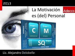 La Motivación  es (del) Personal