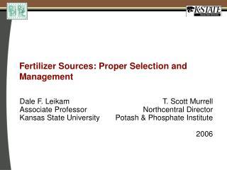 Fertilizer Sources: Proper Selection and Management