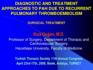 R?za Do?an, M.D. Professor of Surgery, Department of Thoracic and Cardiovascular Surgery