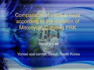 Comparison of corneal haze according to the duration of Mitomycin-C during PRK