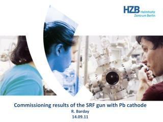 Commissioning results of the SRF gun with Pb cathode R. Barday 14.09.11