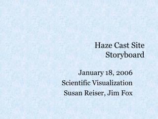 Haze Cast Site Storyboard