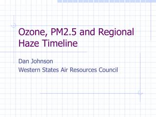 Ozone, PM2.5 and Regional Haze Timeline
