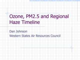 Ozone, PM2.5 and Regional Haze Timeline