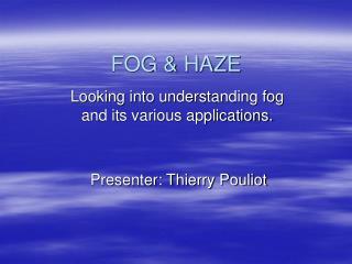 FOG & HAZE