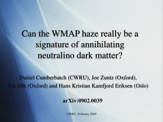 Can the WMAP haze really be a signature of annihilating  neutralino dark matter?
