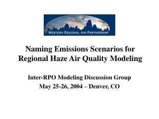 Naming Emissions Scenarios for Regional Haze Air Quality Modeling