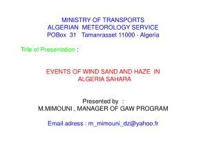 MINISTRY OF TRANSPORTS ALGERIAN  METEOROLOGY SERVICE POBox  31   Tamanrasset 11000 - Algeria