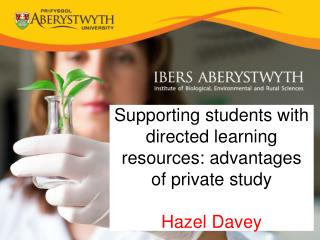 Supporting students with directed learning resources: advantages of private study Hazel Davey