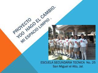 Proyecto YOO  HAGO EL CAMBIO. MI ESPACIO LIMPIO  .