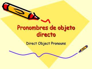 Pronombres de objeto directo