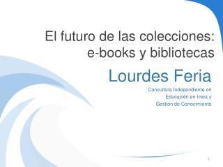 El  futuro de las colecciones:  e-books y  bibliotecas