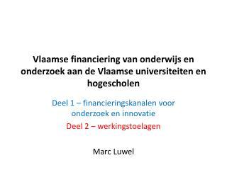 Vlaamse financiering van onderwijs en onderzoek aan de Vlaamse universiteiten en hogescholen