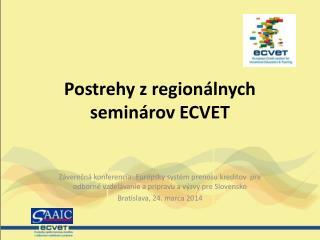 Postrehy z regionálnych seminárov ECVET
