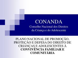 CONANDA Conselho Nacional dos Direitos da Criança e do Adolescente
