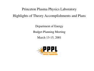 Princeton Plasma Physics Laboratory Highlights of Theory Accomplishments and Plans