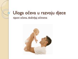 Uloga očeva u razvoju djece