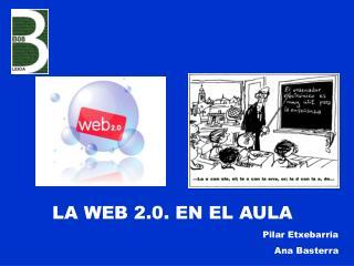 LA WEB 2.0. EN EL AULA