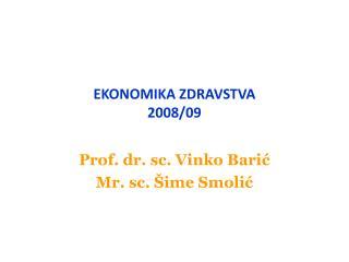 EKONOMIKA ZDRAVSTVA 2008/09