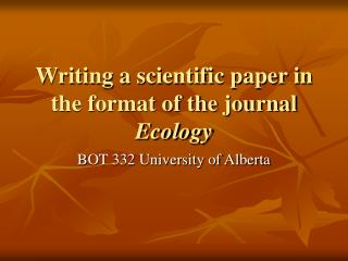 Writing a scientific paper in the format of the journal Ecology