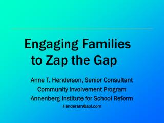 Engaging Families       to Zap the Gap