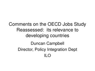 Comments on the OECD Jobs Study Reassessed:  its relevance to developing countries