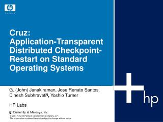 Cruz: Application-Transparent Distributed Checkpoint-Restart on Standard Operating Systems