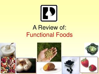 A Review of: Functional Foods