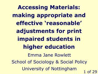 Emma Jane Rowlett School of Sociology & Social Policy University of Nottingham