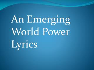 An Emerging World Power Lyrics