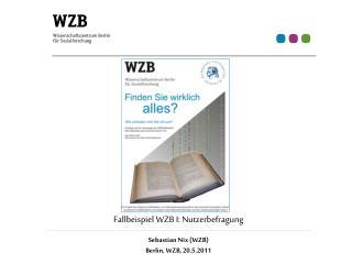 Fallbeispiel WZB I: Nutzerbefragung