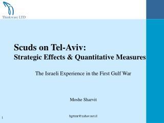 Scuds on Tel-Aviv:     Strategic Effects & Quantitative Measures