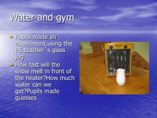 Water and gym
