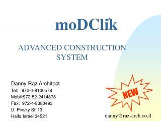 Danny Raz Architect Tel:   972-4-8100578 Mobil:972-52-2414878         Fax:  972-4-8380493