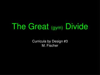 The Great  (gym)  Divide