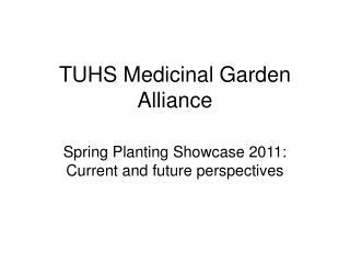 TUHS Medicinal Garden Alliance