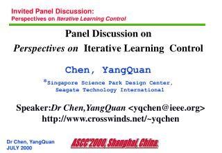 Panel Discussion on Perspectives on   Iterative Learning  Control