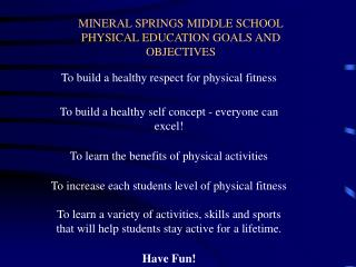 MINERAL SPRINGS MIDDLE SCHOOL PHYSICAL EDUCATION GOALS AND OBJECTIVES