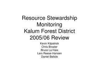 Resource Stewardship Monitoring Kalum Forest District 2005/06 Review