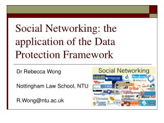 Social Networking: the application of the Data Protection Framework