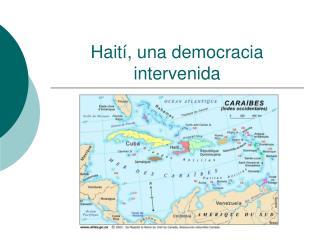 Haití, una democracia intervenida