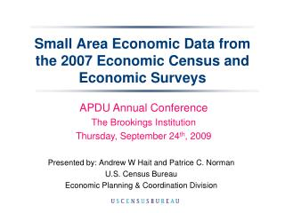 Small Area Economic Data from the 2007 Economic Census and Economic Surveys