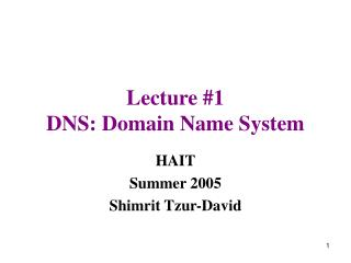 Lecture #1 DNS: Domain Name System