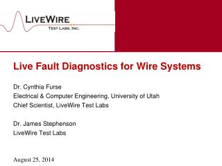 Live Fault Diagnostics for Wire Systems  Dr. Cynthia Furse